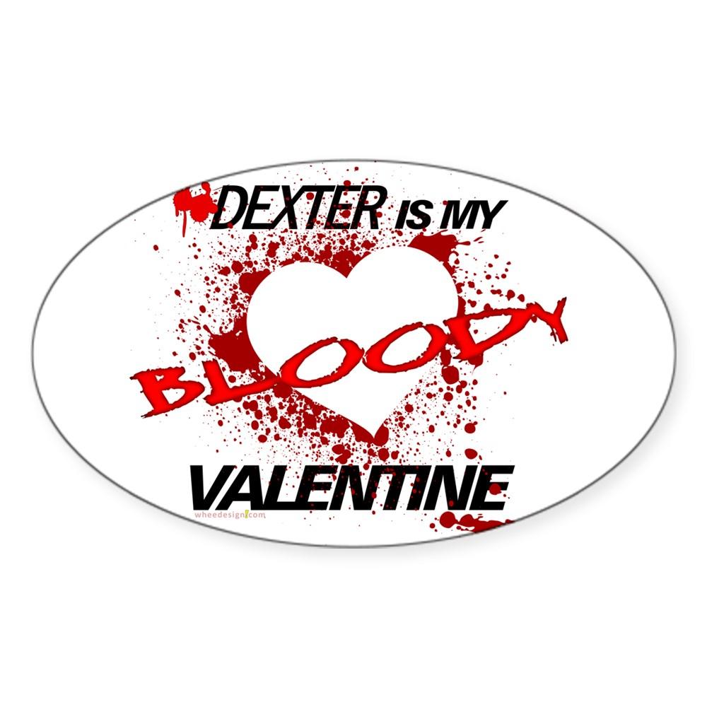 Dexter Is My Bloody Valentine Oval Sticker