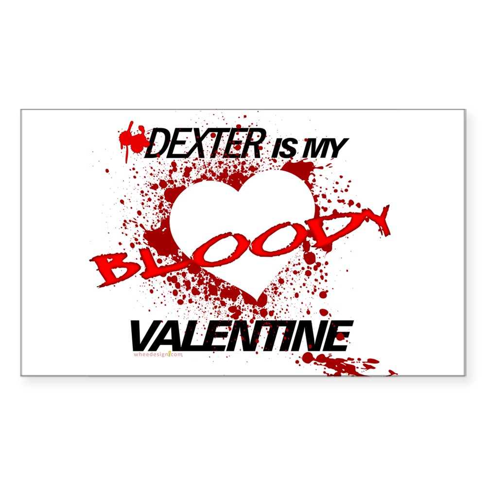 Dexter Is My Bloody Valentine Rectangle Sticker