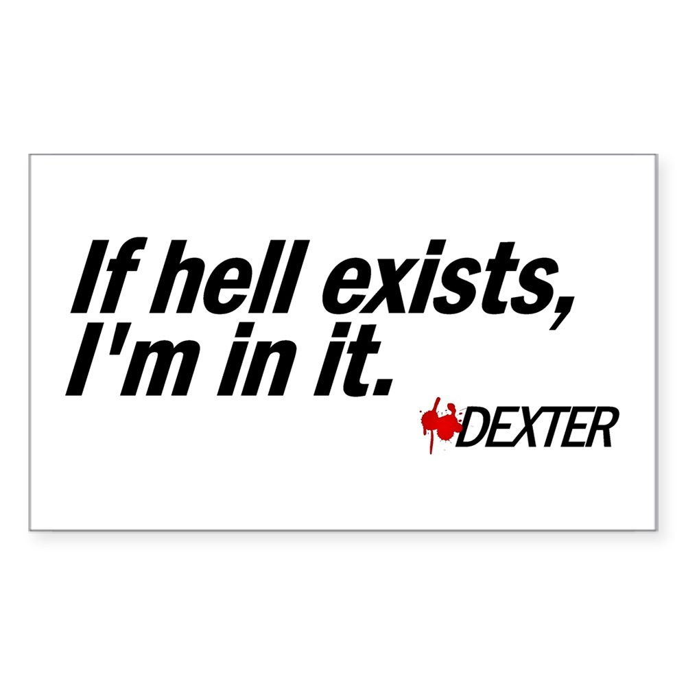 If Hell Exists, I'm In It - Dexter Rectangle Sticker