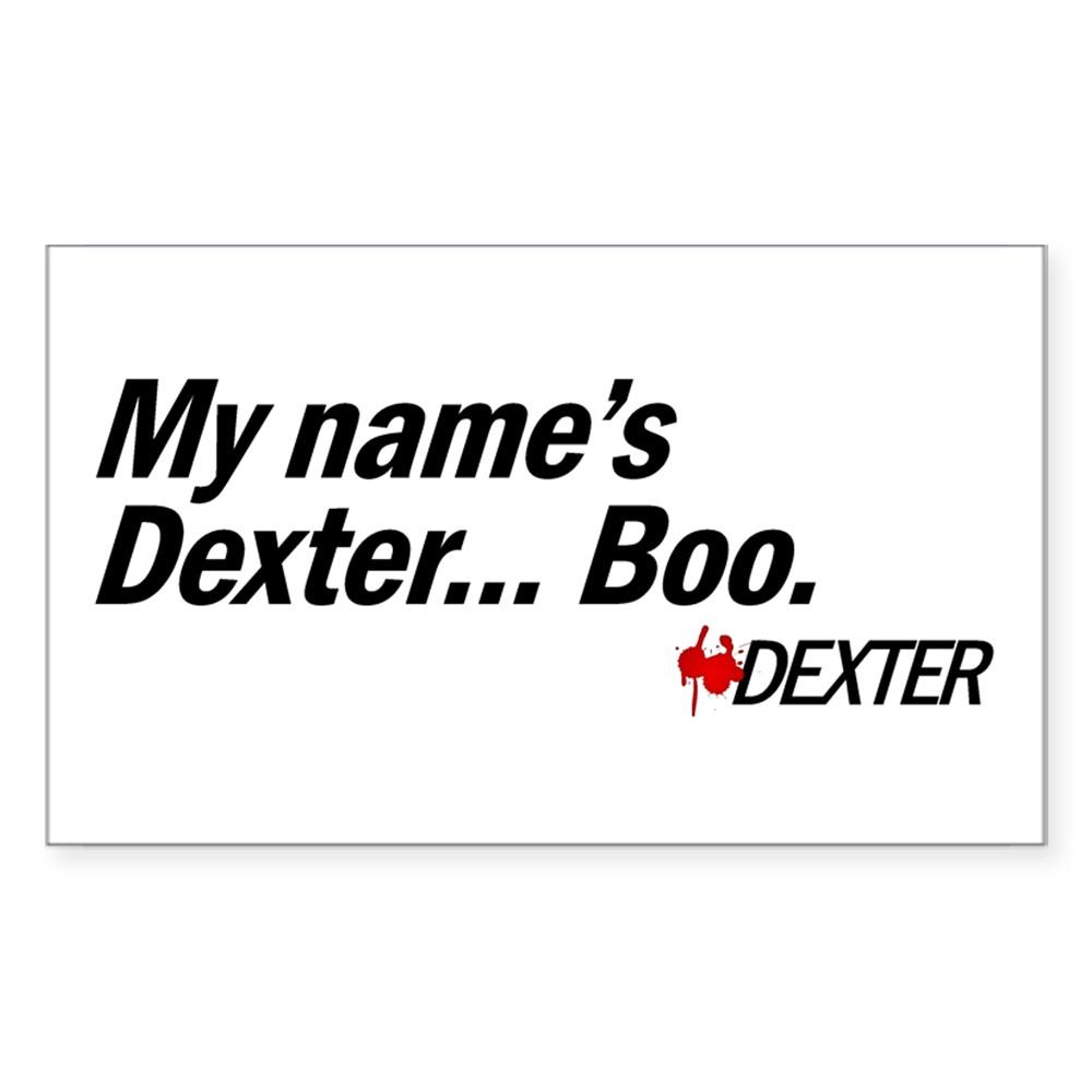 My name's Dexter... Boo. - Dexter Rectangle Sticker