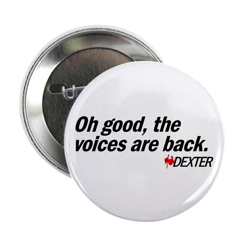Oh good, the voices are back. - Dexter 2.25
