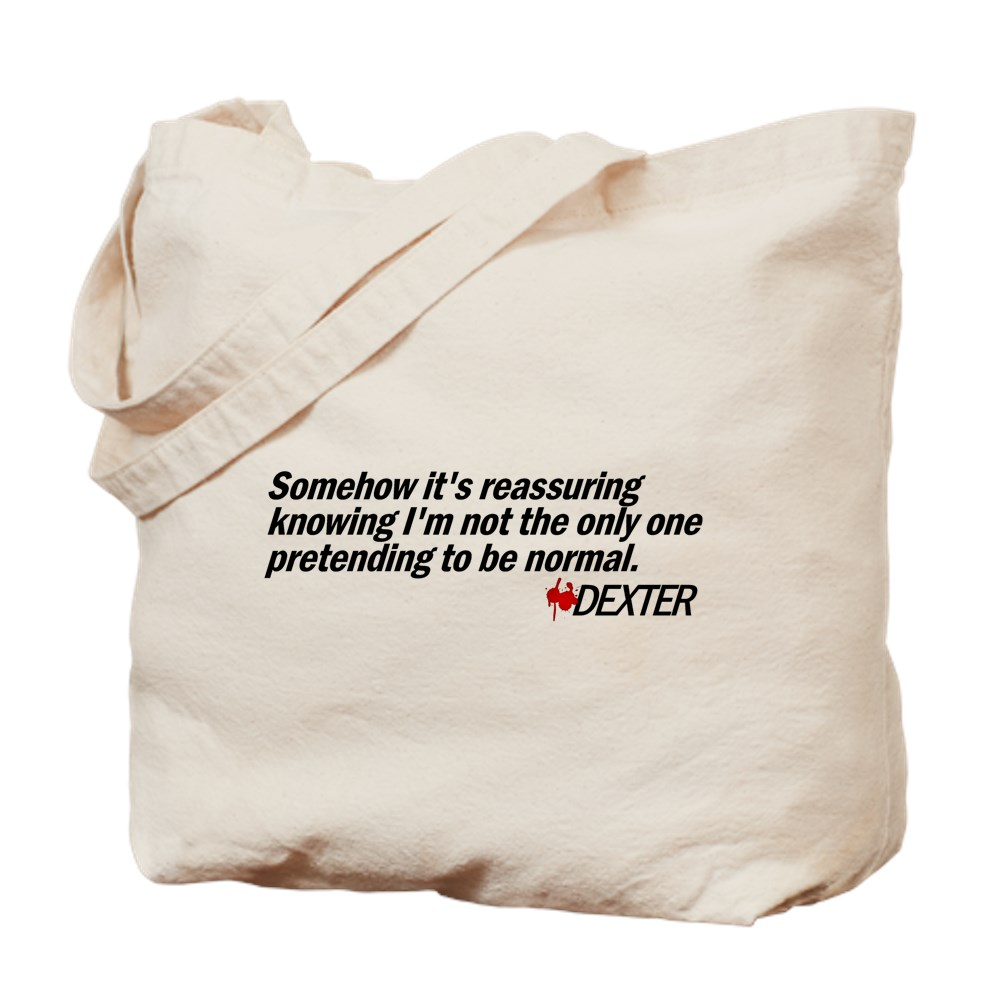 Not the Only One Pretending to Be Normal - Dexter Tote Bag