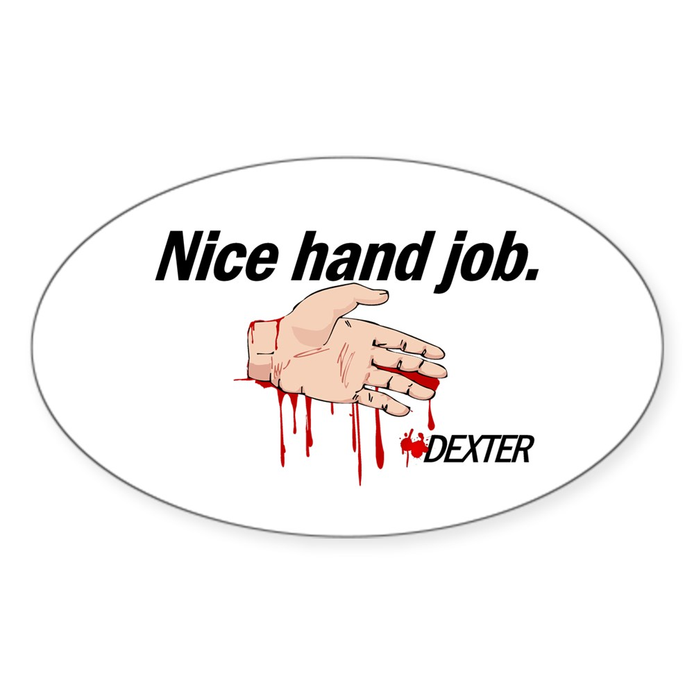 Nice Hand Job - Dexter - Bloody Hand Oval Sticker