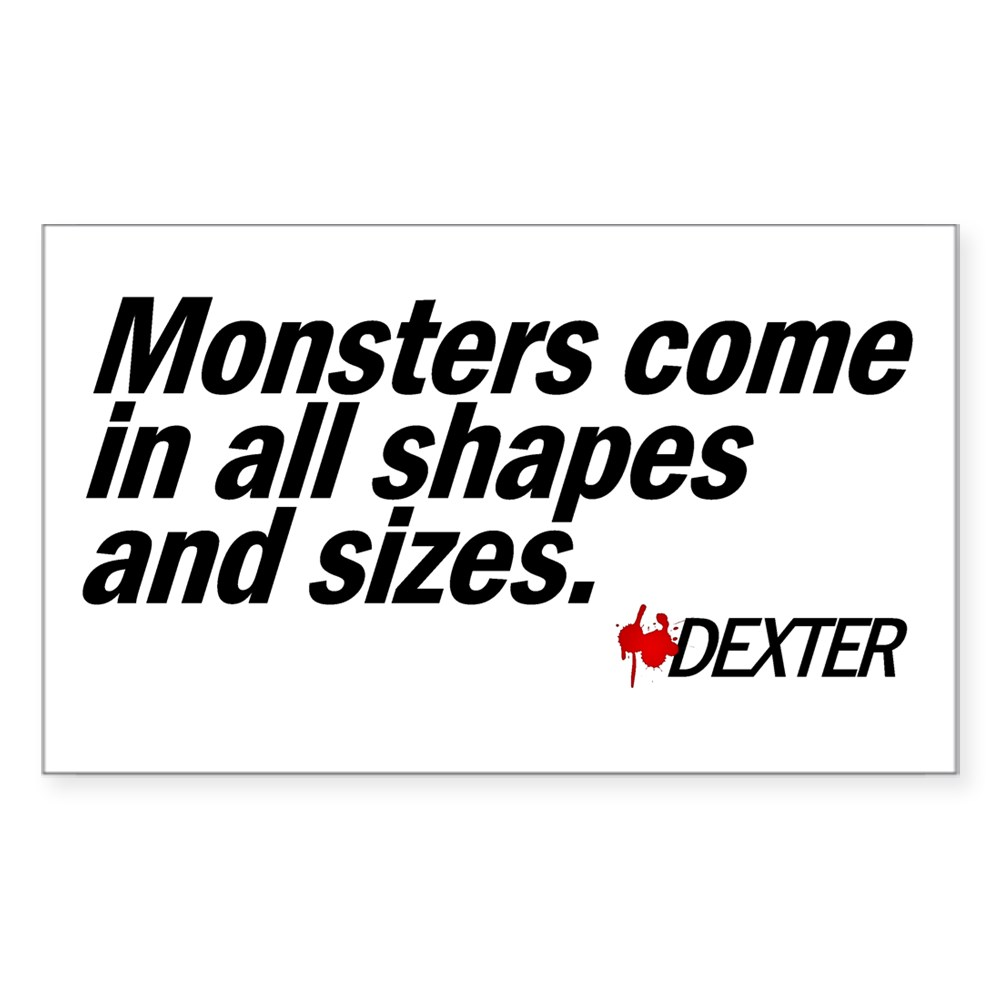 Monsters Come In All Shapes and Sizes - Dexter Rectangle Sticker