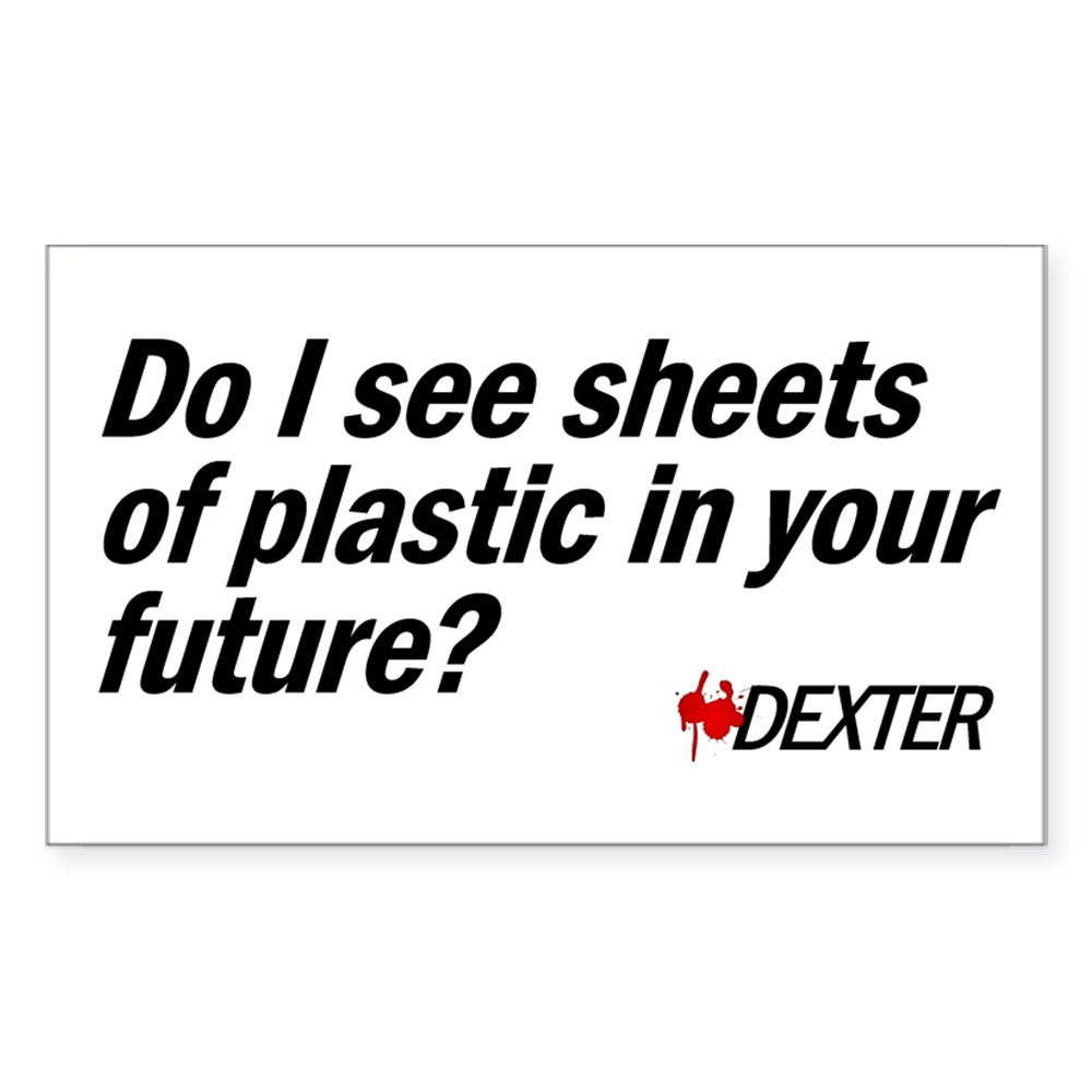 Do I See Sheets of Plastic in Your Future? Rectangle Sticker