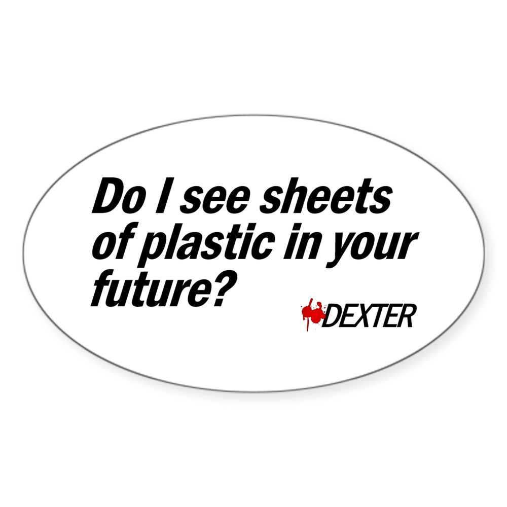 Do I See Sheets of Plastic in Your Future? Oval Sticker
