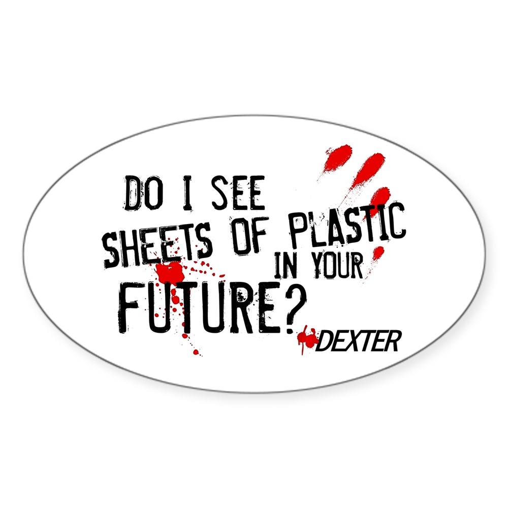 Bloody Sheets of Plastic in Your Future? Oval Sticker