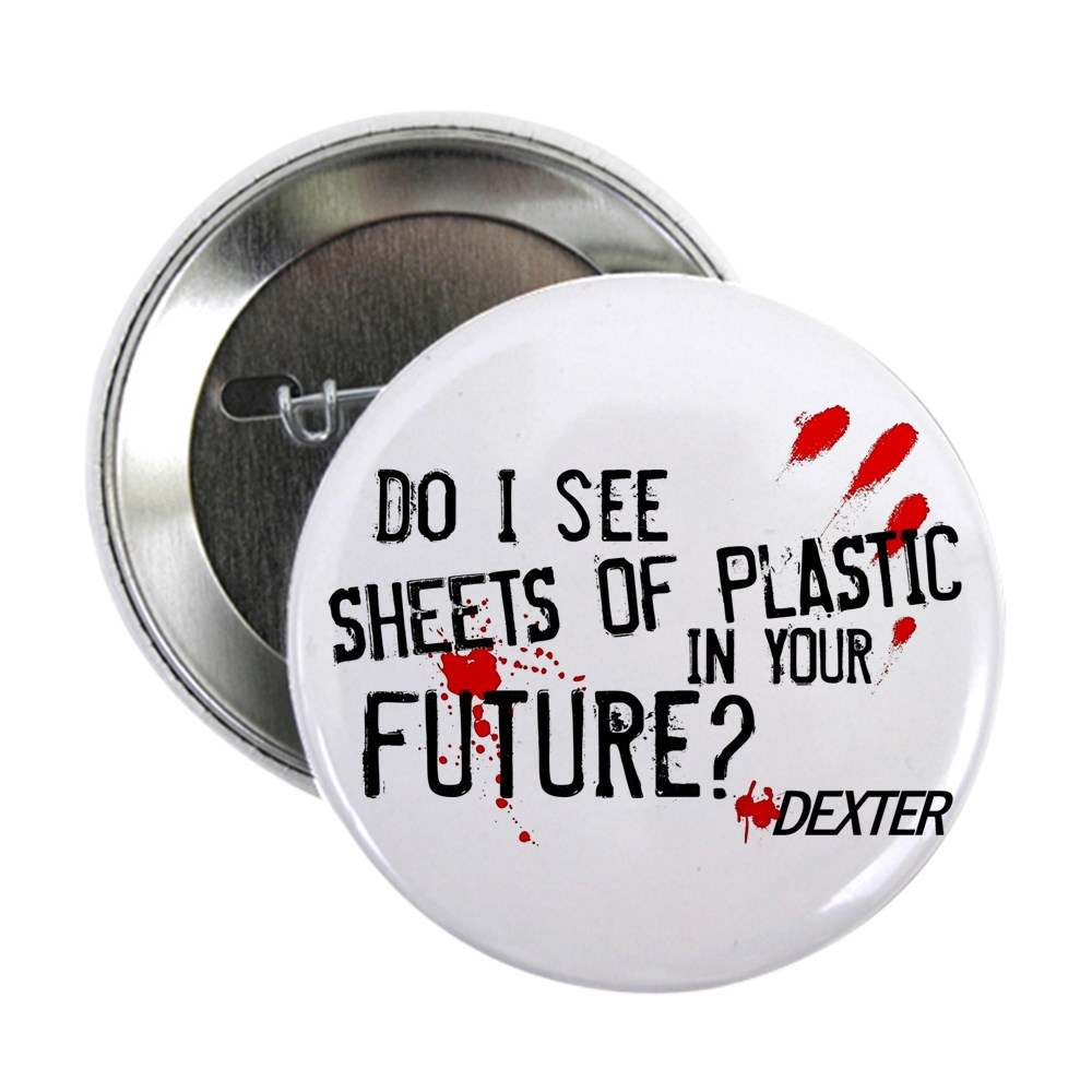 Bloody Sheets of Plastic in Your Future? 2.25