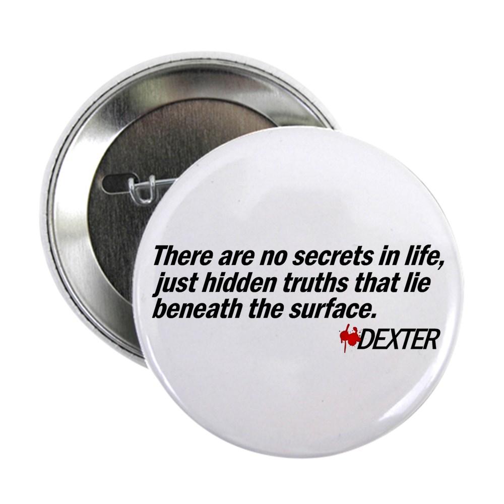 No Secrets, Just Hidden Truths - Dexter Quote 2.25
