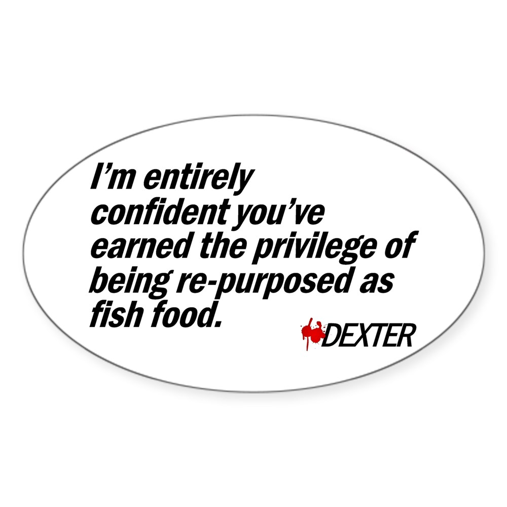 Re-purposed as Fish Food - Dexter Quote Oval Sticker