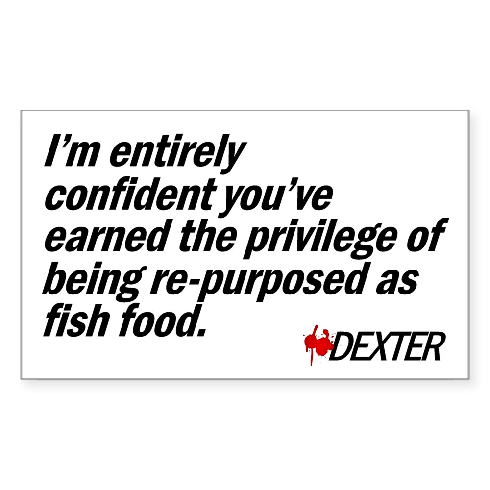 Re-purposed as Fish Food - Dexter Quote Rectangle Sticker