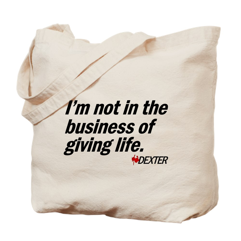 Not in the Business of Giving Life - Dexter Quote Tote Bag