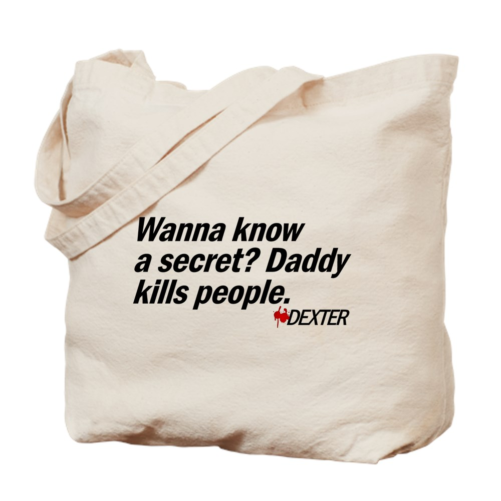 Wanna Know a Secret? Daddy Kills People. - Dexter Tote Bag