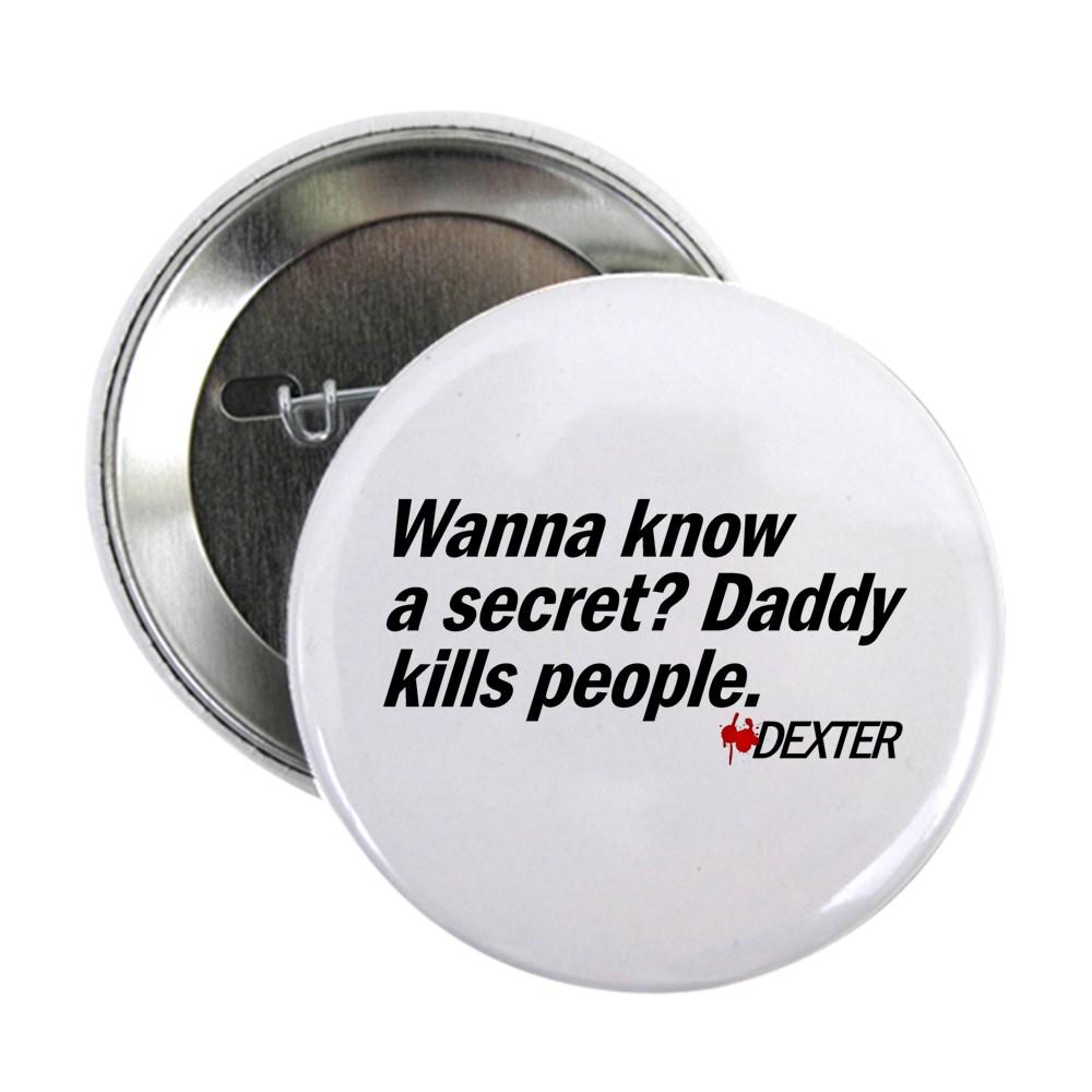 Wanna Know a Secret? Daddy Kills People. - Dexter 2.25