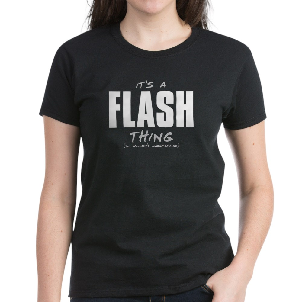 It's a Flash Thing - You Wouldn't Understand Women's Dark T-Shirt