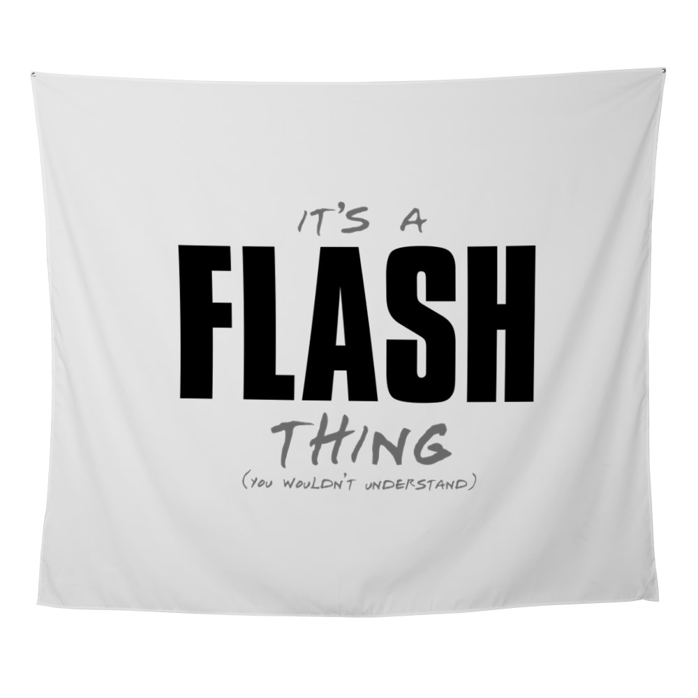 It's a Flash Thing - You Wouldn't Understand Wall Tapestry