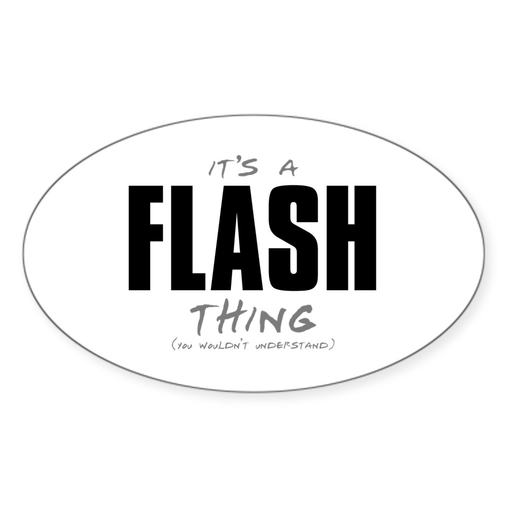 It's a Flash Thing - You Wouldn't Understand Oval Sticker