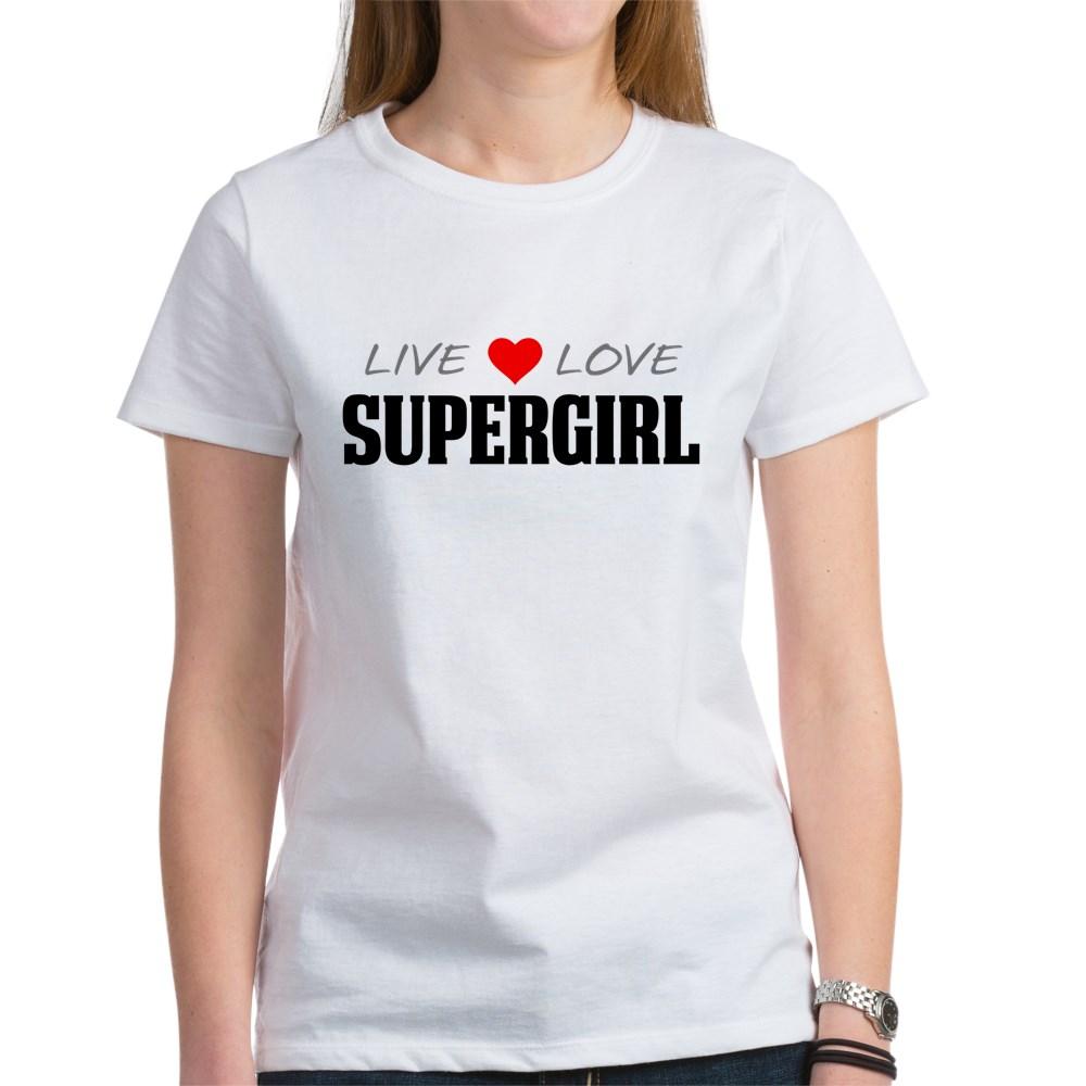 Live Love Supergirl Women's T-Shirt