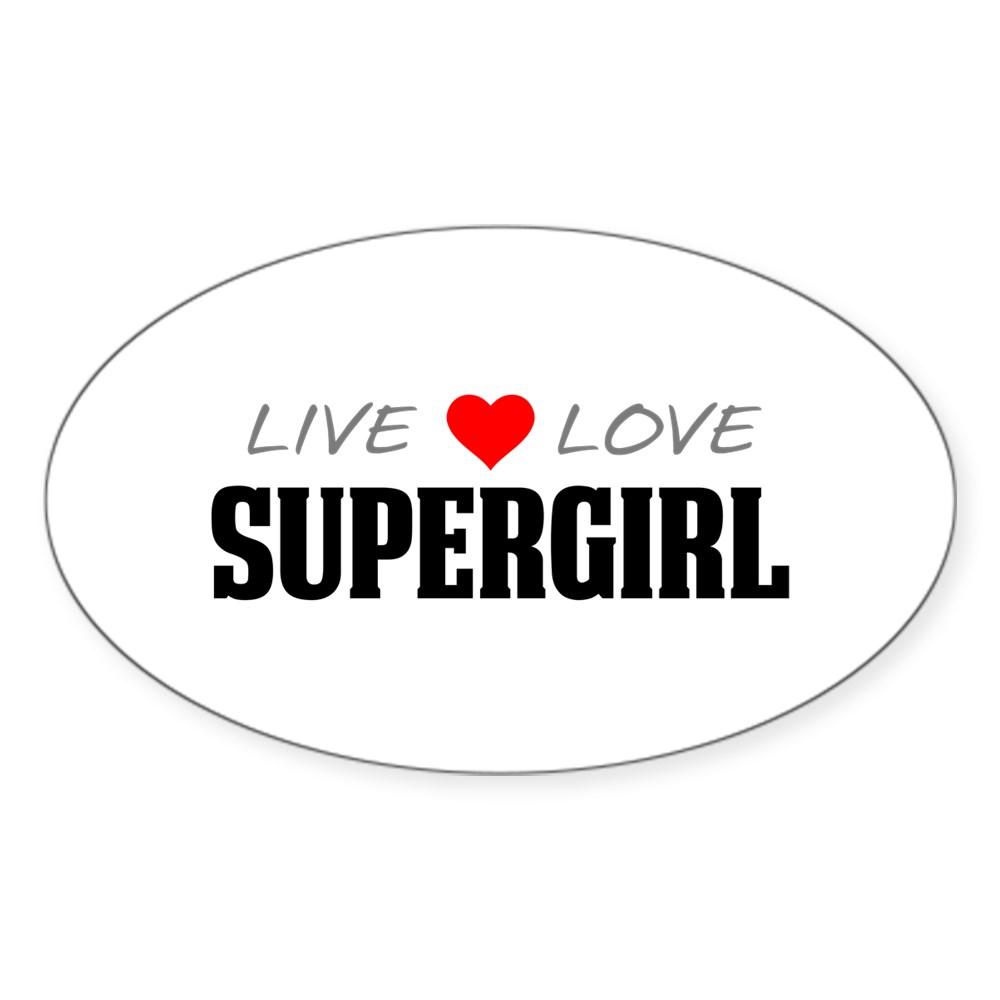 Live Love Supergirl Oval Sticker