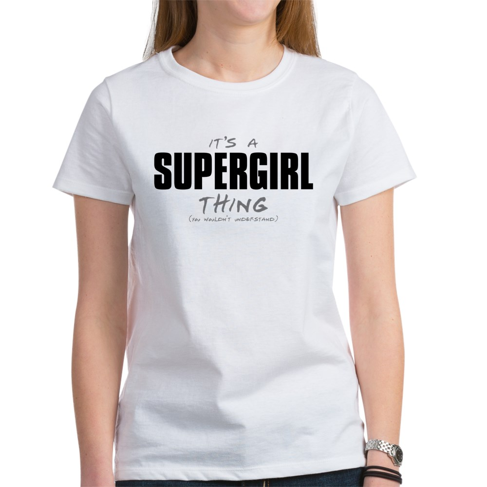 It's a Supergirl Thing Women's T-Shirt