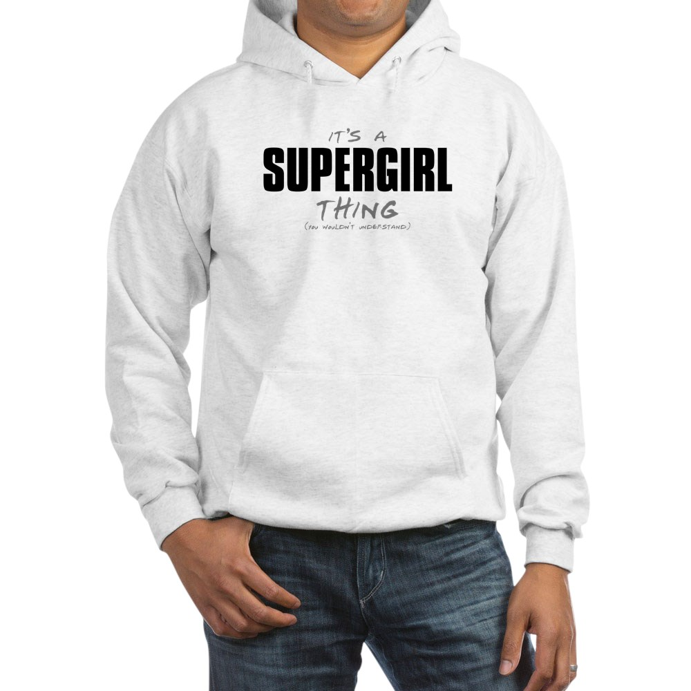 It's a Supergirl Thing Hooded Sweatshirt