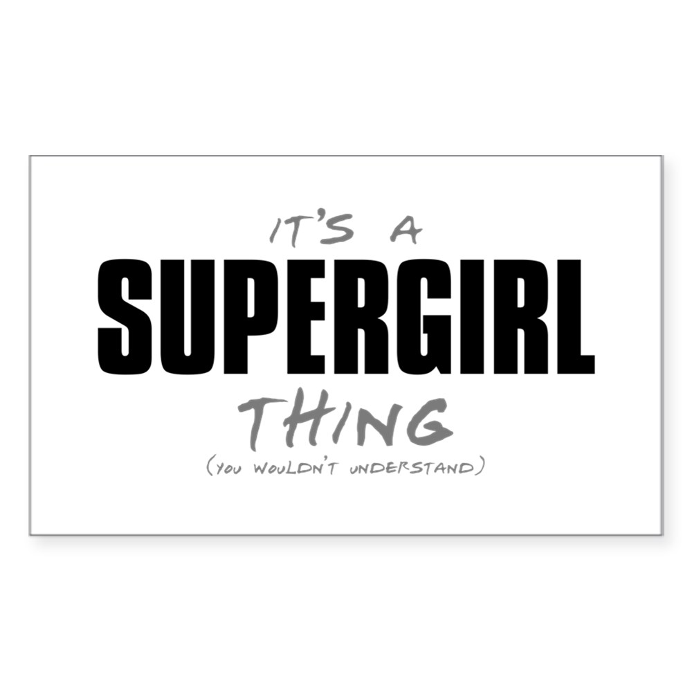 It's a Supergirl Thing Rectangle Sticker