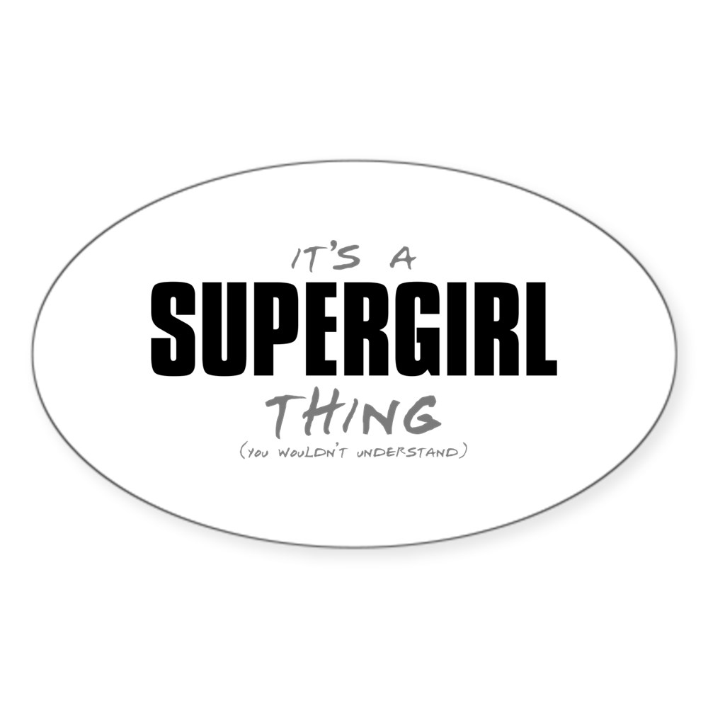 It's a Supergirl Thing Oval Sticker