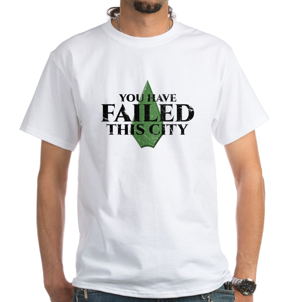 You Have Failed This City - Arrow White T-Shirt