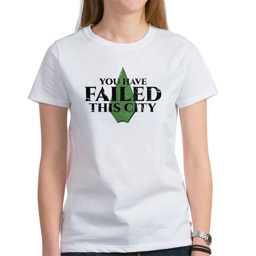 You Have Failed This City - Arrow Women's T-Shirt
