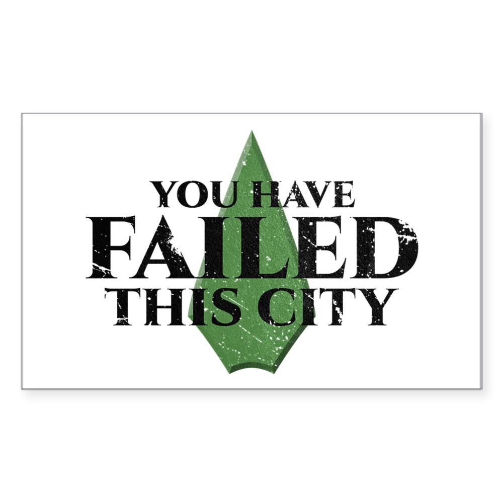 You Have Failed This City - Arrow Rectangle Sticker