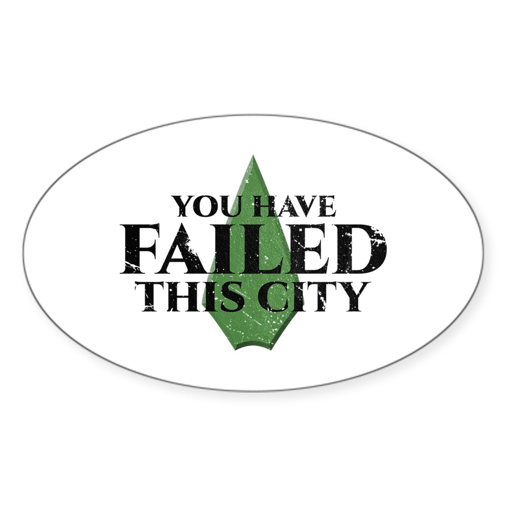 You Have Failed This City - Arrow Oval Sticker