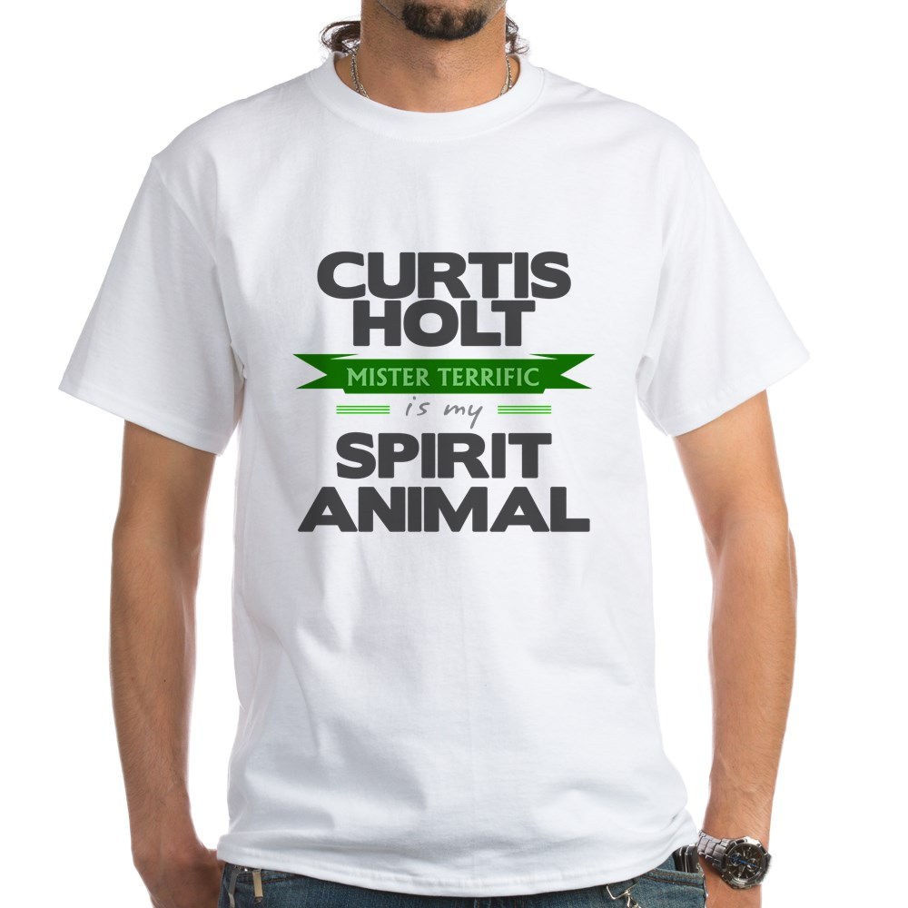 Curtis Holt Is My Spirit Animal White T-Shirt