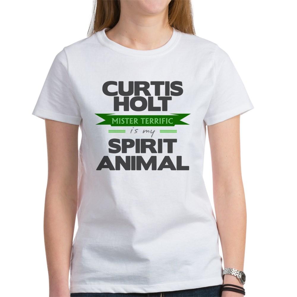 Curtis Holt Is My Spirit Animal Women's T-Shirt
