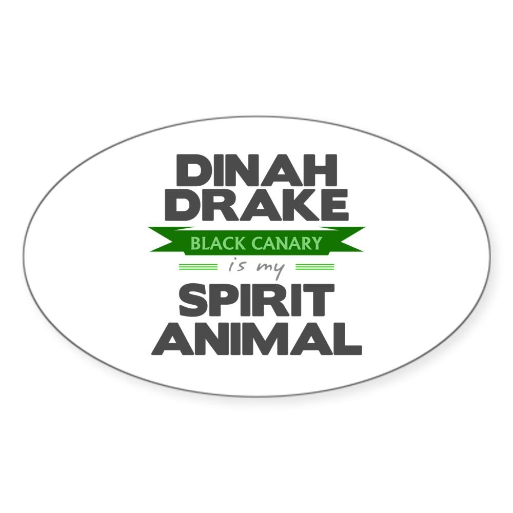 Dinah Drake Is My Spirit Animal Oval Sticker