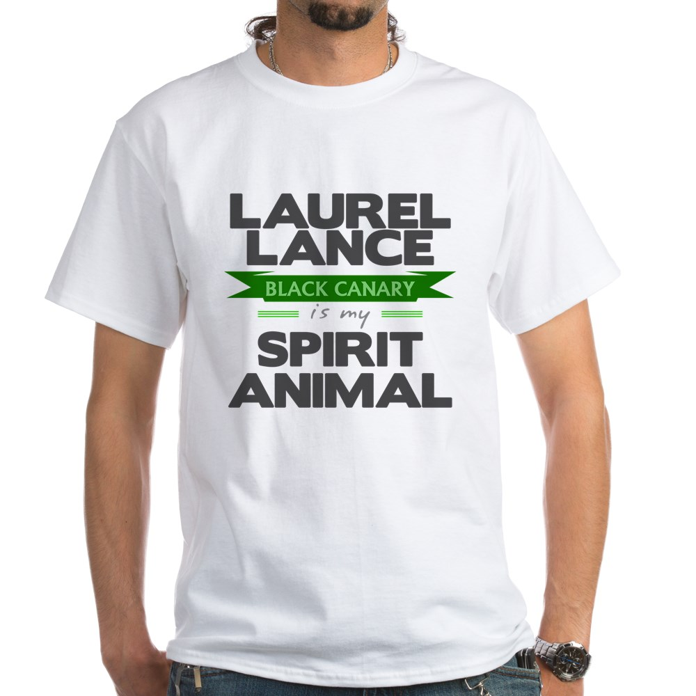 Laurel Lance is my Spirit Animal White T-Shirt