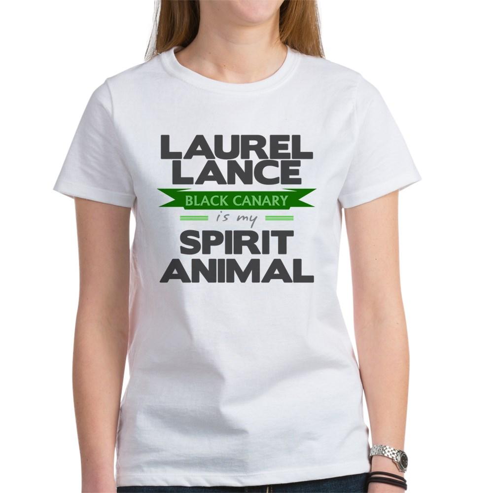 Laurel Lance is my Spirit Animal Women's T-Shirt