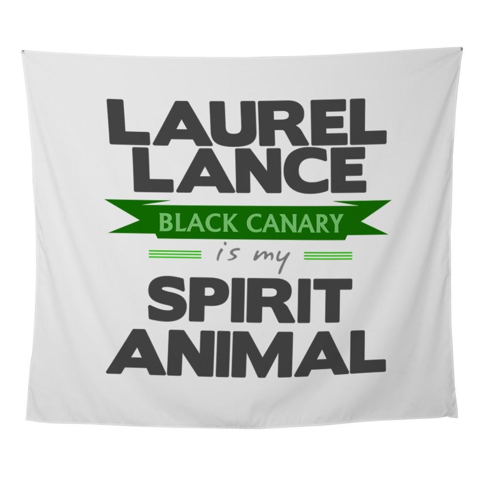 Laurel Lance is my Spirit Animal Wall Tapestry