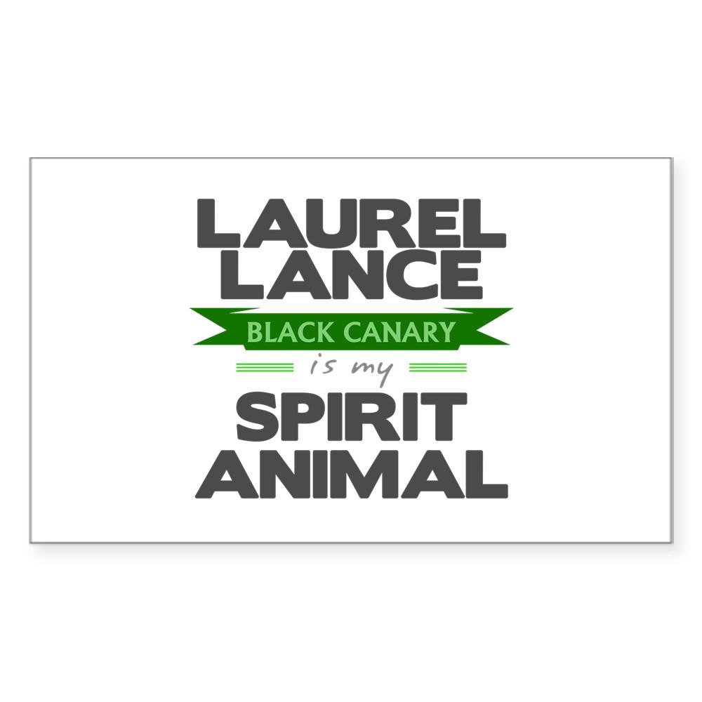 Laurel Lance is my Spirit Animal Rectangle Sticker