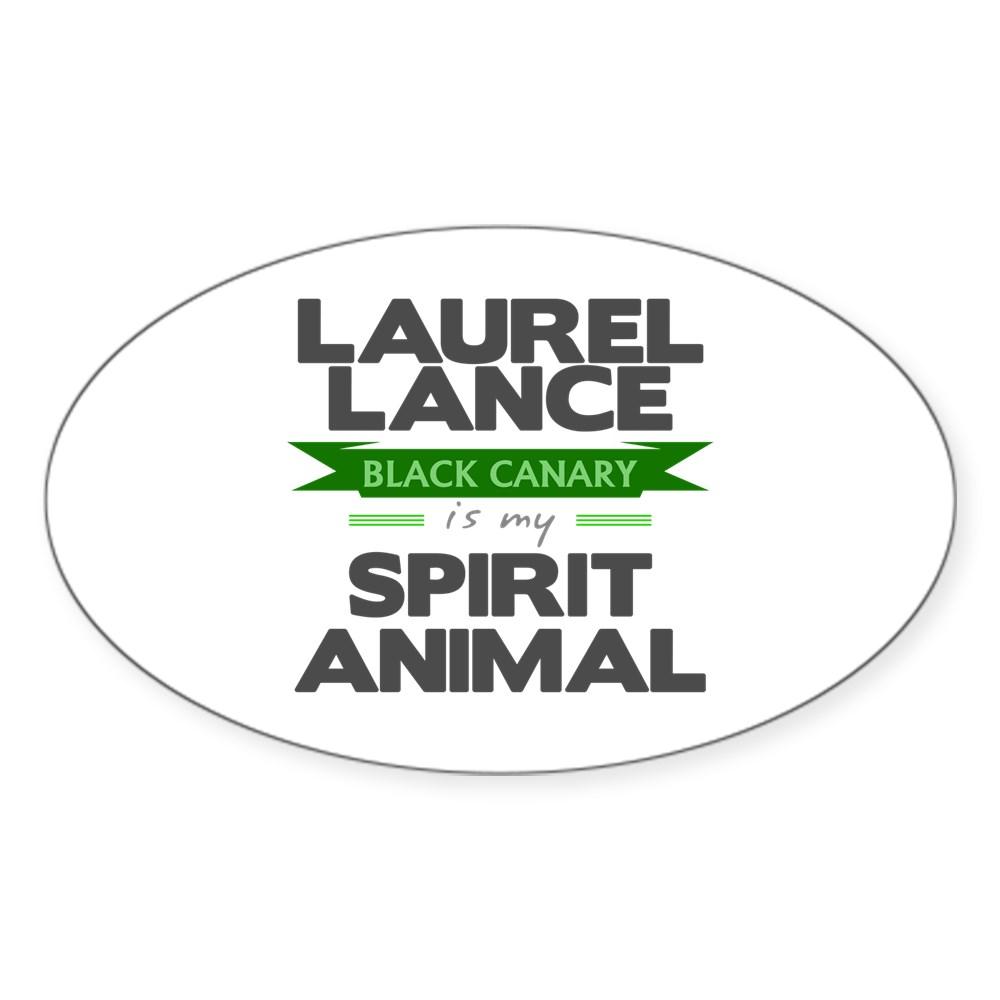 Laurel Lance is my Spirit Animal Oval Sticker