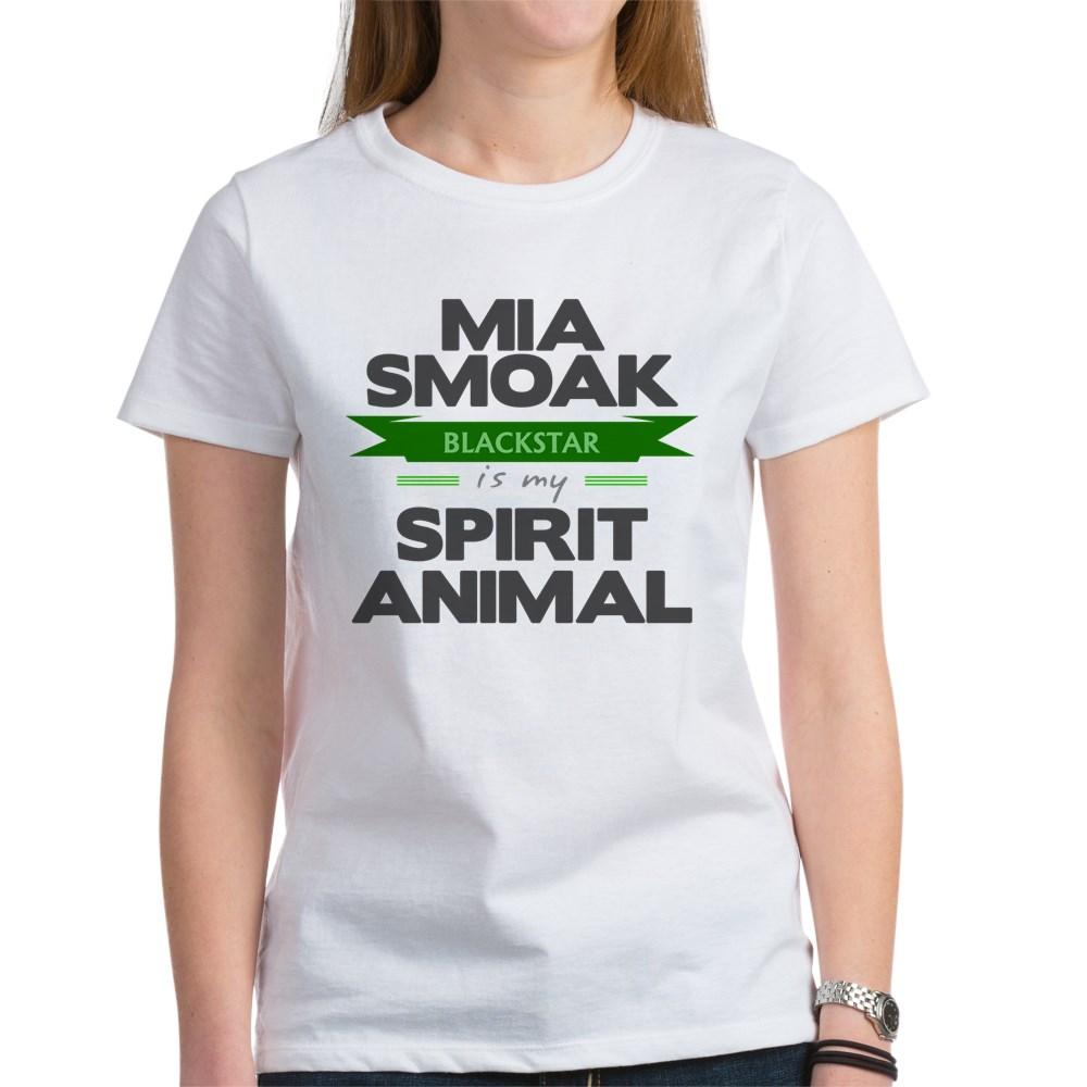Mia Smoak is my Spirit Animal Women's T-Shirt