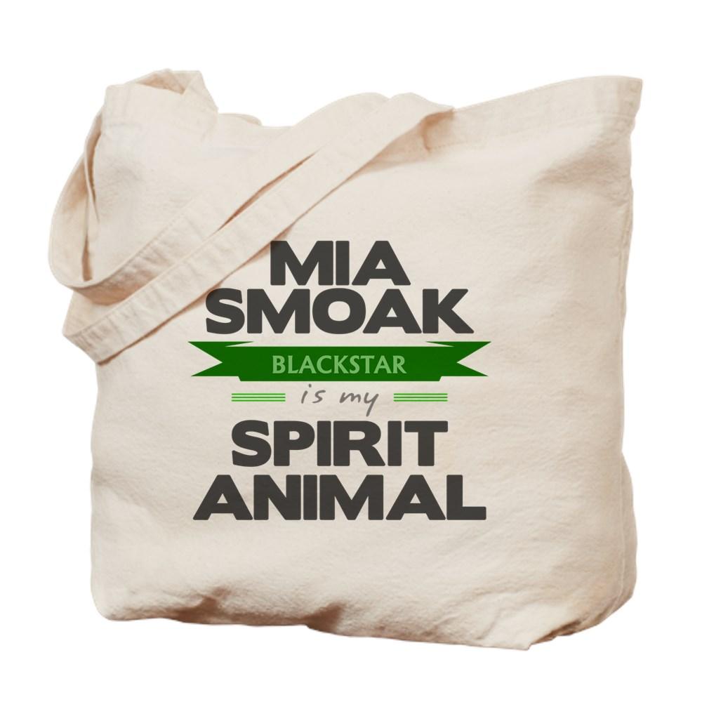 Mia Smoak is my Spirit Animal Tote Bag