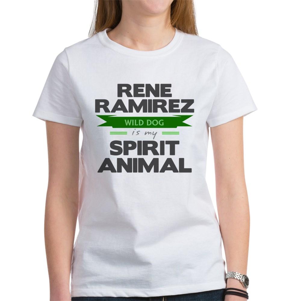 Rene Ramirez is my Spirit Animal Women's T-Shirt