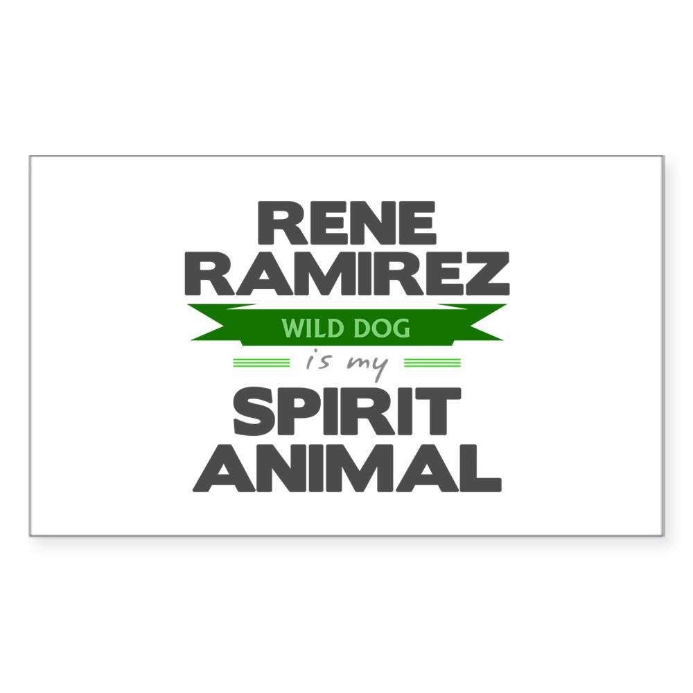 Rene Ramirez is my Spirit Animal Rectangle Sticker