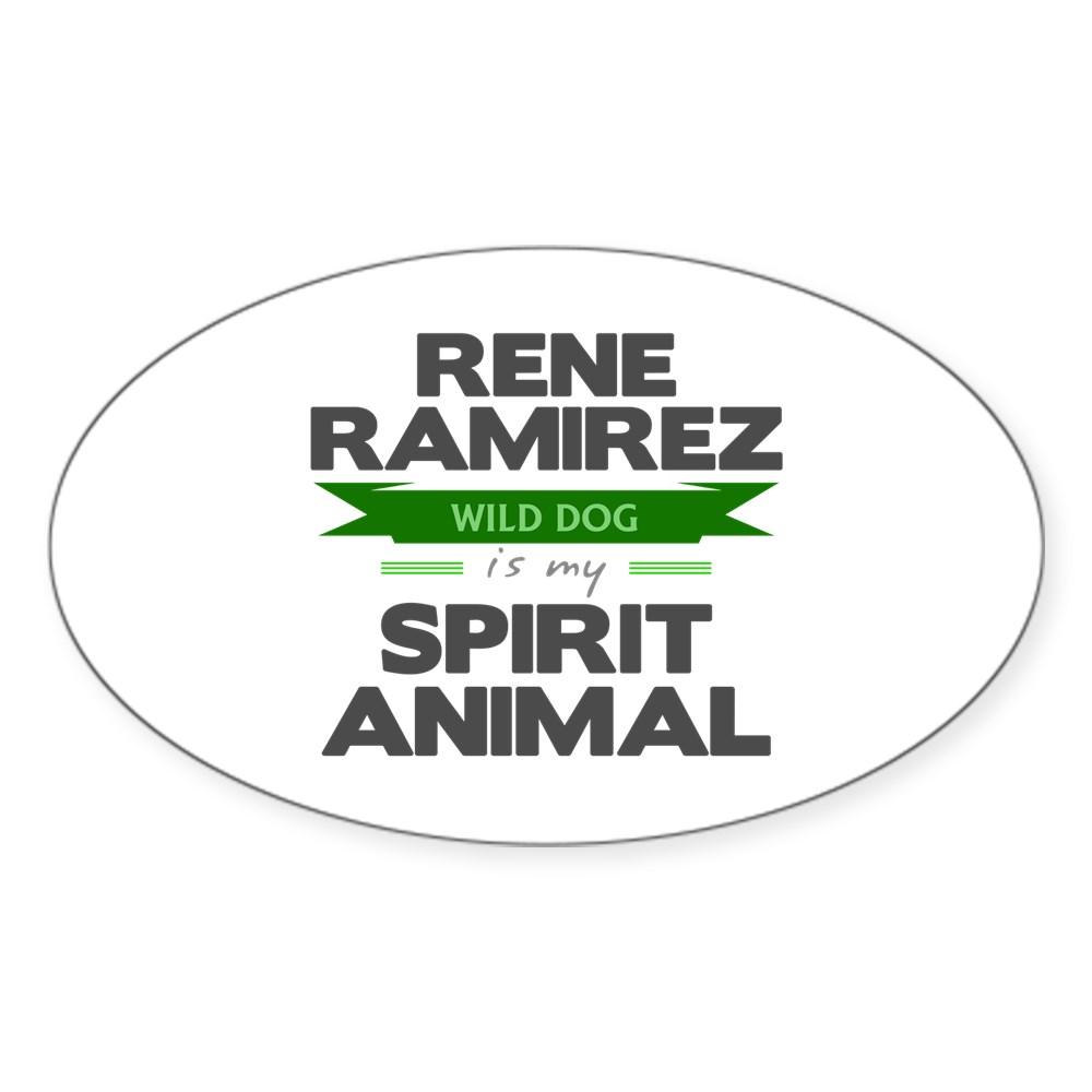 Rene Ramirez is my Spirit Animal Oval Sticker