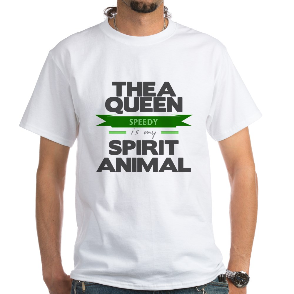 Thea Queen is my Spirit Animal White T-Shirt