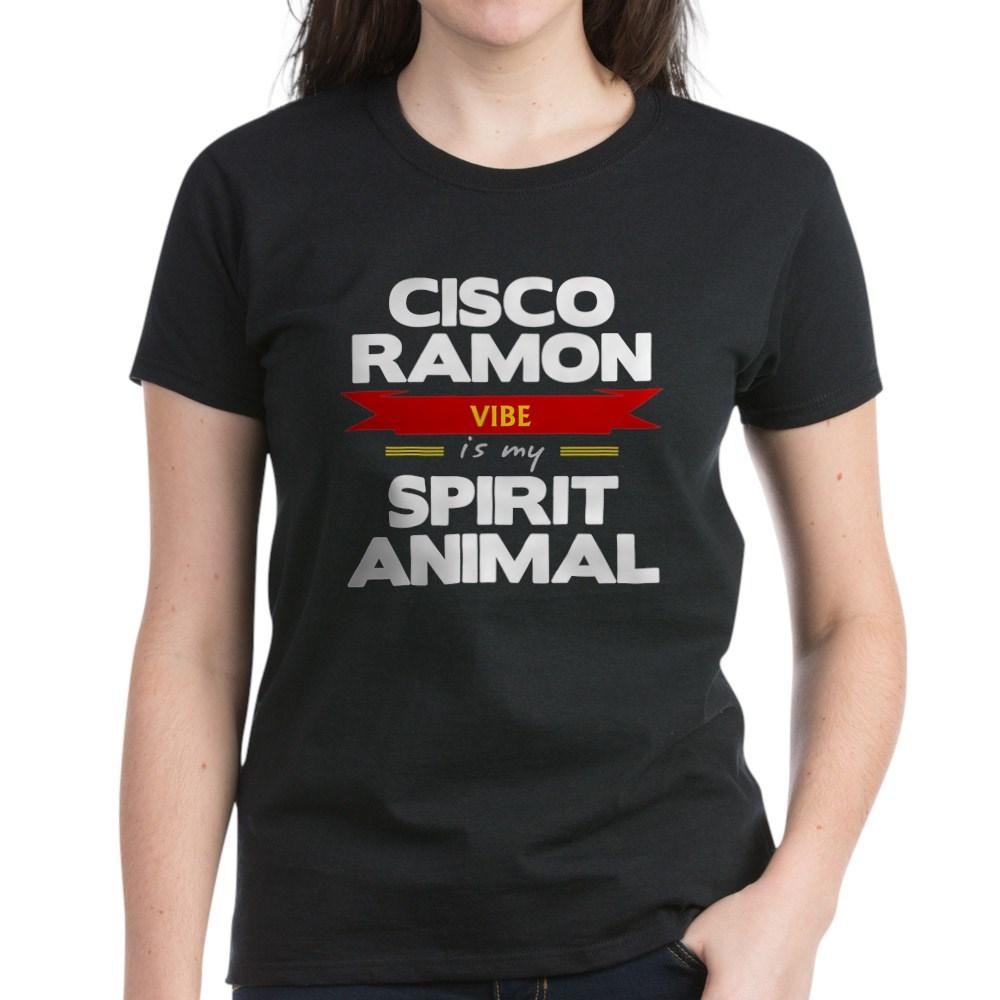 Cisco Ramon is my Spirit Animal Women's Dark T-Shirt