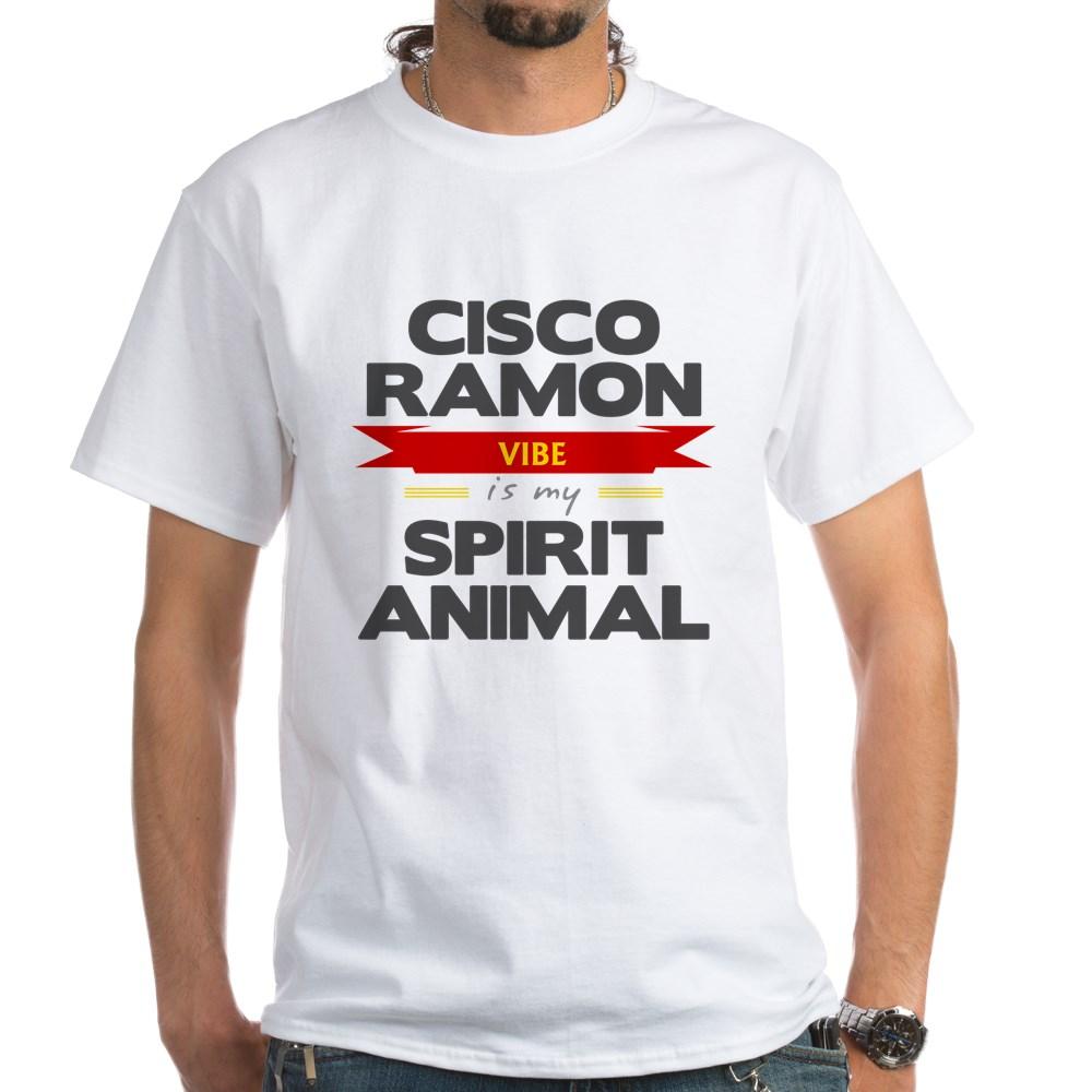 Cisco Ramon is my Spirit Animal White T-Shirt