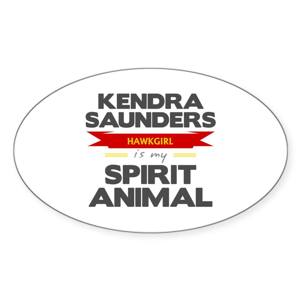Kendra Saunders is my Spirit Animal Oval Sticker