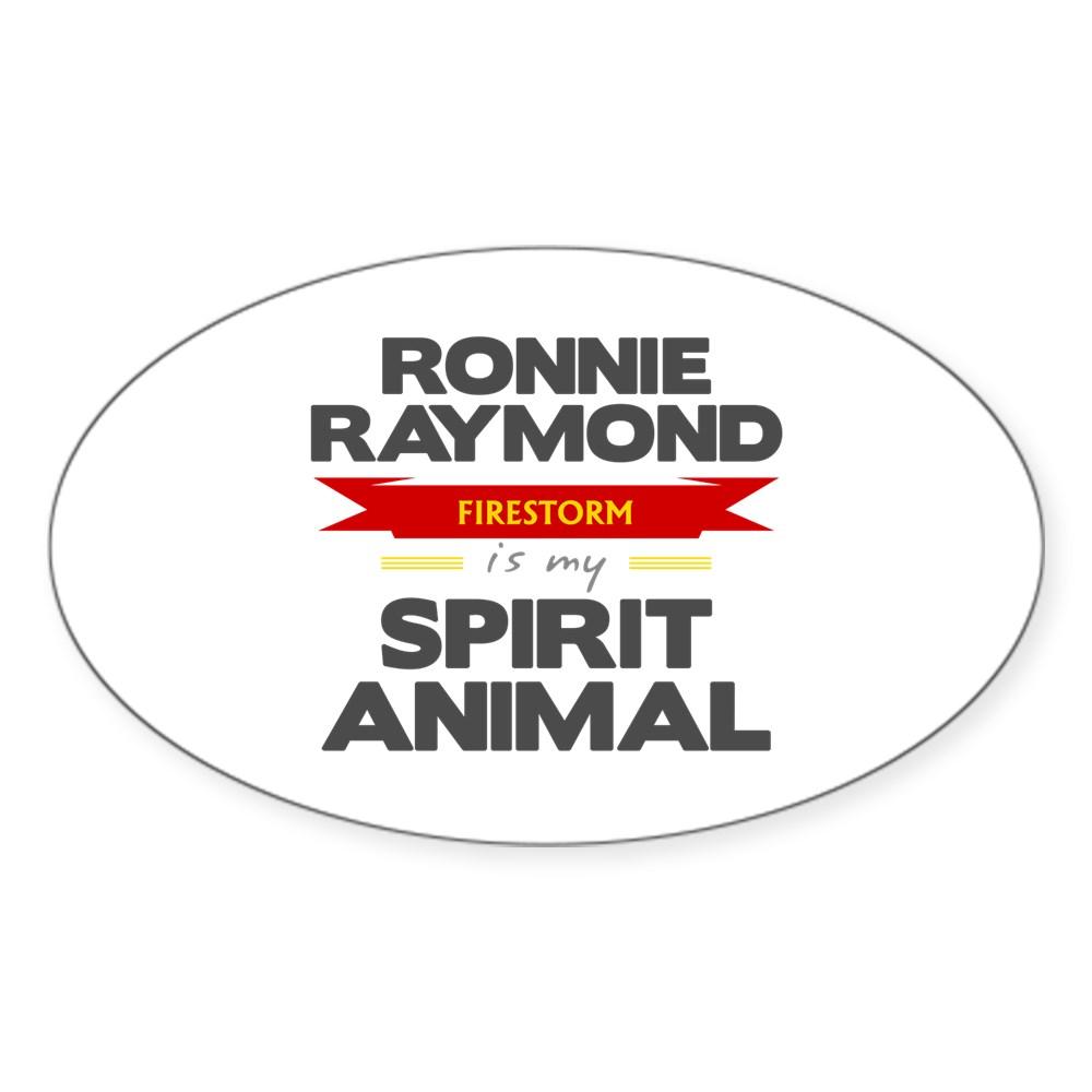 Ronnie Raymond is my Spirit Animal Oval Sticker