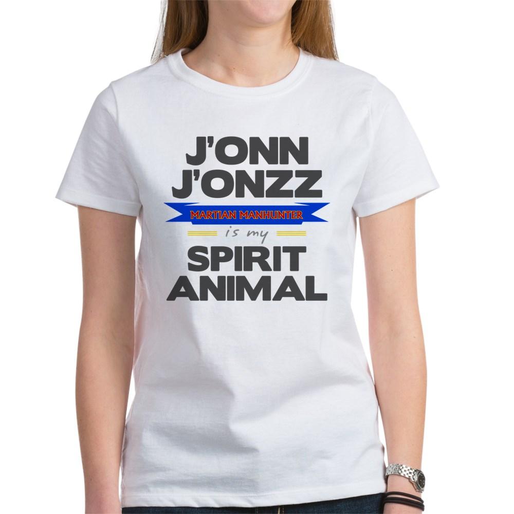 J'onn J'onzz is my Spirit Animal Women's T-Shirt